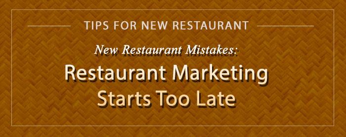 blog-new-rest-mistake-restaurant-mktg-starts-late