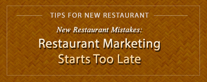 blog-new-rest-mistake-restaurant-mktg-starts-late